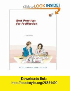 Best Practices for Facilitation (9781879502475) David Sibbet , ISBN-10: 187950247X  , ISBN-13: 978-1879502475 ,  , tutorials , pdf , ebook , torrent , downloads , rapidshare , filesonic , hotfile , megaupload , fileserve