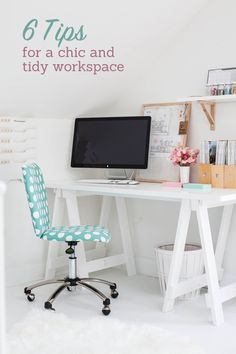 6 Tips for a chic and tidy desk.