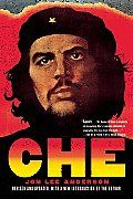 Che: A Revolutionary Life - Jon Lee Anderson