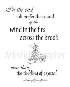 Anne of Green Gables Quote - I Still Prefer the Sound of the Wind in the Firs Across the Brook - Black & White Print / Art for Wall or Stand - Anne Shirley