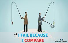 I Fail Because I Compare!! #DesignIndiaDesign #Motivation #QuoteOfTheDay #Tech9logyCreators