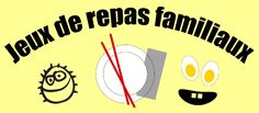 jeux de repas -- descriptions in French of games to play with your family around the dinner table