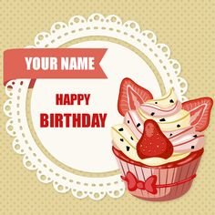 Delicious Cupcake For Birthday Wishes With Your Name