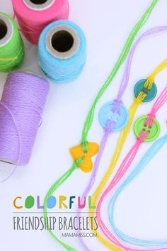 Colorful Friendship Bracelets - very simple to make, would make a lovely Mother's Day gift too!