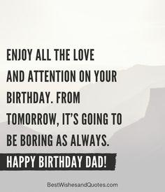 Happy Birthday Dad Quotes Increíble Happy Birthday Dad 40 Quotes to Wish Your Dad the Best Happy Birthday Dad Messages, Happy Birthday Dad Funny, Dad Birthday Quotes, Dad Quotes, Funny Quotes, A Funny, Dads, Sayings, Happy Birthday Captions
