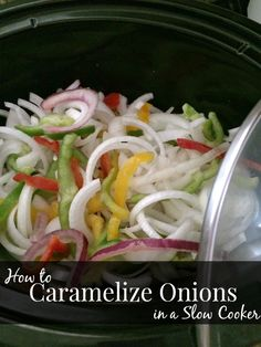 How to Caramelize Onions & Peppers in a Slow Cooker