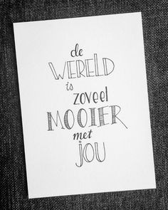 De wereld is zoveel mooier met jou! Creative Gifts For Boyfriend, Boyfriend Gifts, Valentine Shirts, Letters To Boyfriend, Miss You Cards, Brush Lettering, Love Letters, Art Quotes, Drawing Quotes
