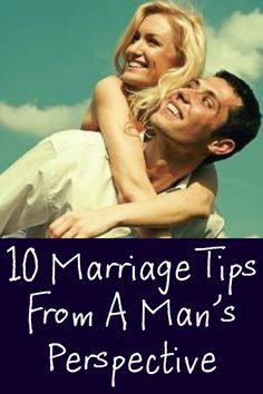 10 Marriage Tips From A Man's Perspective ~ http://positivemed.com/2014/11/06/10-marriage-tips-mans-perspective/