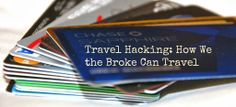 Travel hacking - how we, the broke, can travel. Advice from an expert - learn more at http://www.wanderingeducators.com/best/traveling/travel-hacking-how-we-broke-can-travel.html