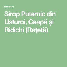 Sirop Puternic din Usturoi, Ceapă și Ridichi (Rețetă)
