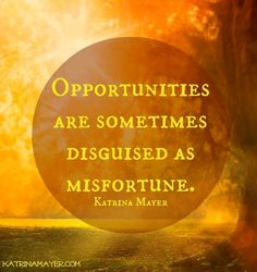 Opportunities Positivity quote via www.KatrinaMayer.com