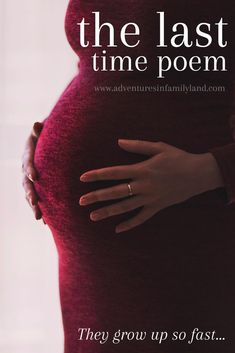 The Last Time Poem is fabulous poem about children growing up. Baby Poems, Kids Poems, The Last Time Poem, Kids Growing Up, Disney Quotes, Our Kids, How To Become, Parents, Joy
