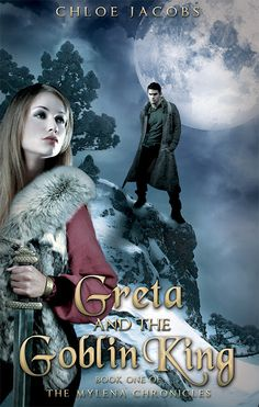 Greta and the Goblin King by Chloe Jacobs  //  Publication date: November 13, 2012  //  www.chloejacobs.com  //  #yabooks