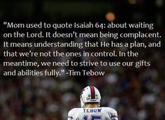 Waiting on the Lord. #TebowTalk #Isaiah64