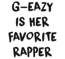 G-Eazy Is Her Favorite Rapper - Loaded Lyrics by 90210T