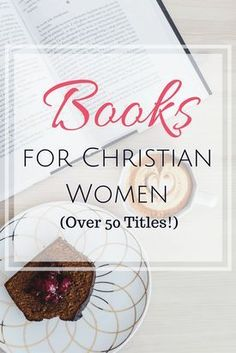 Books for Women (Over 50 Titles!) Over fifty books for Christian woman. Find books about daily devotions, Bible study, women of the Bible, godly relationships, singleness, waiting, Christian womanhood, joy, gratitude, prayer, biographies, time management, and so much more!