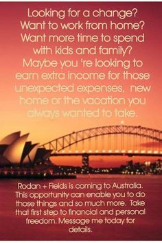 Australia .... That's right Rodan + Fields is expanding to Australia. IF you live or know someone who lives in Australia you will want to get in on this NOW! new to the market. Life Changing Skincare. work from home, spend time with the kids and earn a living. extra income
