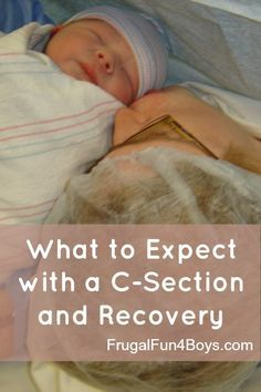 Tips for surviving a c-section and the recovery process - from a mom who has had four of them!
