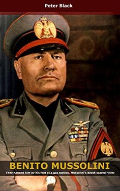 Benito Mussolini: They hanged him by his feet at a gas station. Mussolini's death scared Hitler by Peter Black http://www.amazon.co.uk/dp/B01BPDBBNU/ref=cm_sw_r_pi_dp_Ki2Xwb05Q6ZGX