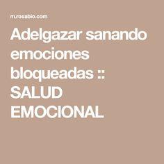 Adelgazar sanando emociones bloqueadas :: SALUD EMOCIONAL