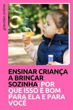 Brincar sozinho | Brincar sozinho é muito bom para a criança e para os pais