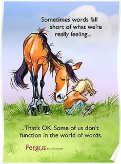 """'Fergus the Horse: """"Sometimes words fall short.""""' Poster by Jean Abernethy Horse Meme, Funny Horses, Inspirational Horse Quotes, Horse Riding Quotes, Cowboy Quotes, Horse Posters, Horse Drawings, Funny Cartoons, Belle Photo"""