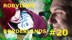 ROBVIEWS BORDERLANDS XBOX 360 LETS PLAY PART 20
