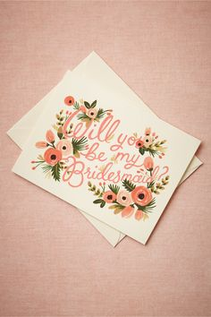 But that lettering tho!! Blooming Bridesmaid Card from BHLDN