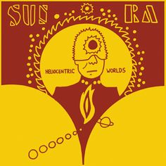 Sun Ra and his Solar Arkestra - The Heliocentric Worlds of Sun Ra, Volume One (1965)