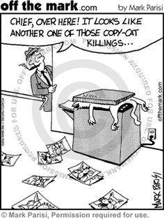 Copy Cat Murder - off the mark cartoons Types Of Organisation, Tech Humor, Personalized Signs, Man Humor, Copycat, Police Officer, Cartoon, Puns, Business