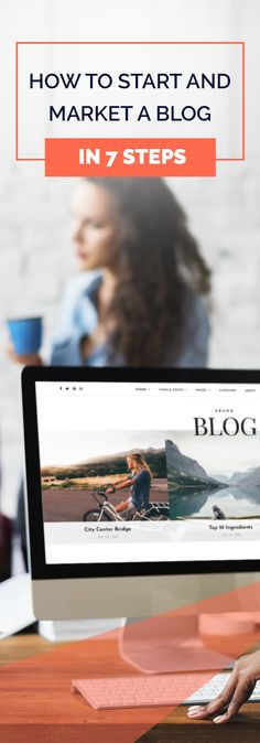 How To Start and Market a Blog in 7 Steps