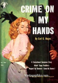 Crime on my Hands by Carl G. Hoges pulp cover art novel woman dame shadow creep intruder danger
