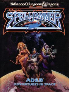 AD&D: Spelljammer ~ TSR (1989)Probably my personal favourite of all the official D&D campaign settings (with the exception of Greyhawk)