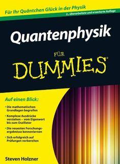 Quantenphysik fur Dummies 2e (Für Dummies) von Steven Holzner, http://www.amazon.de/dp/B00COTR170/ref=cm_sw_r_pi_dp_u.8mtb1658KAX