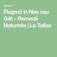 Flegmă în Nas sau Gât – Remedii Naturiste   La Taifas