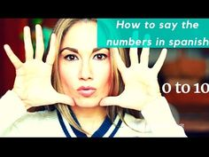 How to say the numbers in Spanish from 0 to 10, learn Spanish with Maria - YouTube