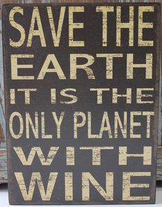 Words to the wise. This wood signs speaks volumes and adds wine-flavored elegance to any tabletop. Wein Parties, Wine Jokes, Wine Funnies, Funny Wine, Cheers, Wine Signs, Wine O Clock, Box Signs, In Vino Veritas