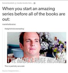 When you Start Reading an Amazing Series Before all the Books are Out