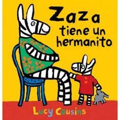 COUSINS, Lucy. Zaza tiene un hermanito. Madrid: Kókinos, 2012