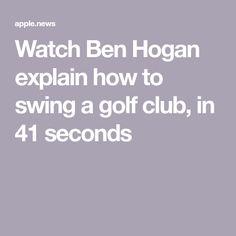 Watch Ben Hogan explain how to swing a golf club, in 41 seconds Golf Tiger Woods, Woods Golf, Ben Hogan Golf Swing, Golf Quotes, Golf Lessons, Golf Humor, European Football, Disc Golf, Golf Fashion