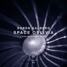 Stream : Soren Aalberg - Space Oblivia (+ Luigi Madonna Remix), a playlist by ! Luigi, Madonna, 21st, Space, Floor Space, Spaces