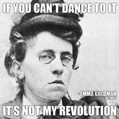 Emma Goldman an inspiration and Anarchist.