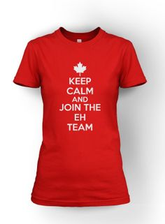 2ece7fa302388 Womens Keep Calm And Join The Eh Team T Shirt Funny Canada Shirt For Women