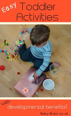 Easy & Fun Toddler Activities: A great list of toddler activities with developmental benefits discussed! Baby-Brain.co.uk