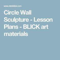 Circle Wall Sculpture - Lesson Plans - BLICK art materials