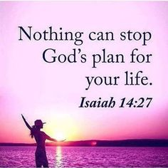 Nothing can stop God's plan for your life life quotes god inspirational quotes life lessons wisdom quotes - - Biblical Verses, Prayer Scriptures, Prayer Quotes, Bible Verses Quotes, Faith Quotes, Wisdom Quotes, Heart Quotes, Jesus Quotes Images, God's Wisdom