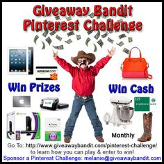 Giveaway Bandit Pinterest Challenge. Enter to win cash and prizes!