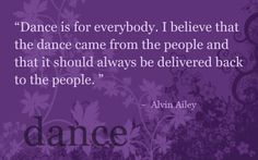 Dance quote by Alvin Ailey