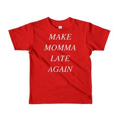 Cool Kids Shirt Make Momma Late Again Trendy Kids Shirts Funny Kids Tee Funny Shirt Cute Gifts for Kids by 25VintagePlace