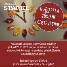 Na základě usnesení VČR, platí od 22.10.2020 výjimka ze zákazu pro provoz maloobchodní činnosti na prodejny zahrádkářských a zemědělských potřeb. Zahradní centrum STARKL je pro Vás i nyní otevřené 7 dnů v týdnu!
